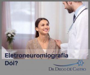 Eletroneuromiografia Dói?