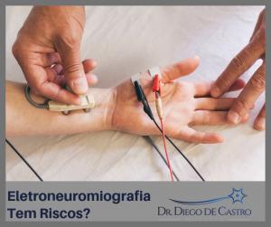 Eletroneuromiografia Tem Riscos?